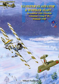 Gloster Gladiator and Hawker Hart: In Combat with the Swedish Voluntary Wing F19, Finland 1940 by Mikael Forslund image