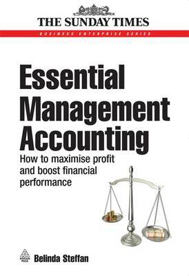 Essential Management Accounting: How to Maximise Profit and Boost Financial Performance by Belinda Steffan image