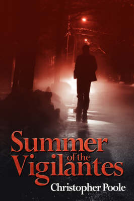 Summer of the Vigilantes by Christopher Poole image