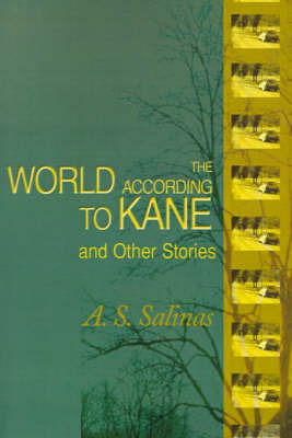 The World According to Kane: And Other Stories by A. S. Salinas image