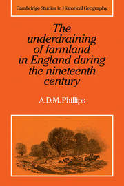 The Underdraining of Farmland in England During the Nineteenth Century by A.D.M. Phillips image