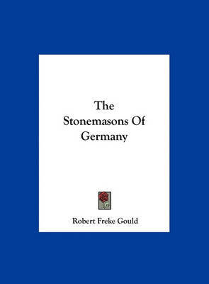 The Stonemasons of Germany by Robert Freke Gould image