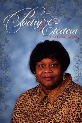 Poetry & Etcetera by Tina Cowan Wynn
