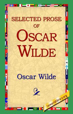Selected Prose of Oscar Wilde by Oscar Wilde