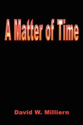 A Matter of Time by David W. Milliern image