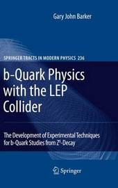 b-Quark Physics with the LEP Collider by Gary John Barker image