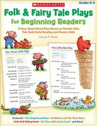 Folk & Fairy Tale Plays for Beginning Readers, Grades K-2 by Immacula A Rhodes