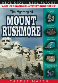 The Mystery at Mount Rushmore by Carole Marsh