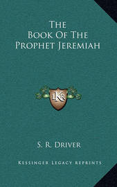 The Book of the Prophet Jeremiah by Samuel Rolles Driver