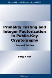 Primality Testing and Integer Factorization in Public-Key Cryptography by Song Y Yan