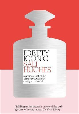 Pretty Iconic by Sali Hughes