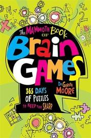 The Mammoth Book Of Brain Games by Gareth Moore