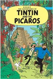 Tintin and the Picaros (The Adventures of Tintin #23) by Herge