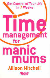 Time Management For Manic Mums by Allison Mitchell image