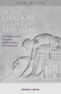 In The Shadow of the Machine by Jeremy Naydler