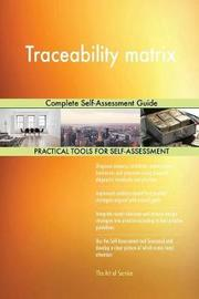 Traceability Matrix Complete Self-Assessment Guide by Gerardus Blokdyk image