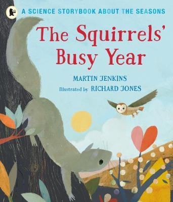 The Squirrels' Busy Year: A Science Storybook about the Seasons by Martin Jenkins image