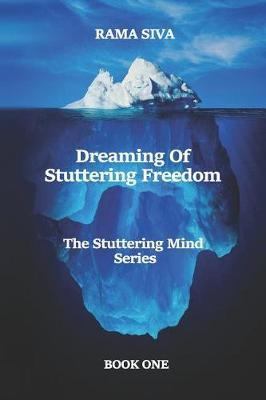 Dreaming of Stuttering Freedom by Rama Siva