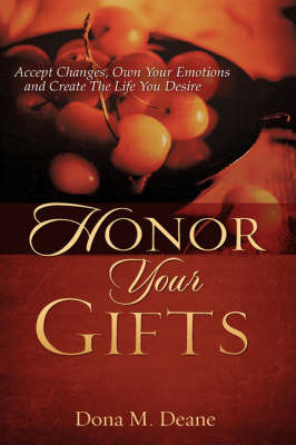Honor Your Gifts by Dona M. Deane image