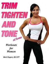 Trim Tighten and Tone by Mark Rogers image