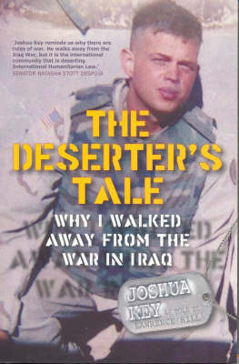 Deserter's Tale: Why I Walked Away from the War in Iraq by Joshua Key