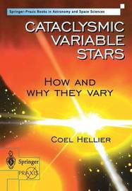 Cataclysmic Variable Stars - How and Why they Vary by Coel Hellier