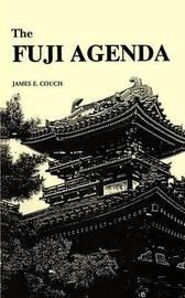 The Fuji Agenda by James E Couch image