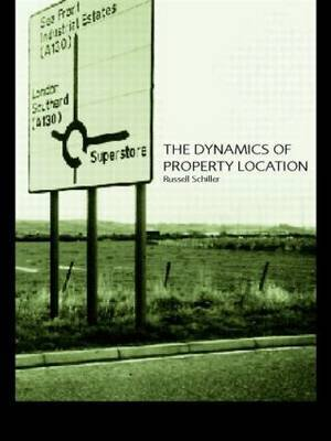 The Dynamics of Property Location by Russell Schiller