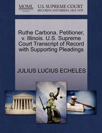 Ruthe Carbona, Petitioner, V. Illinois. U.S. Supreme Court Transcript of Record with Supporting Pleadings by Julius Lucius Echeles