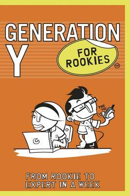 Generation Y for Rookies: From Rookie to Professional in a Week by Sally Bibb image