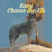 Rami Chases the Elk by Elizabeth Stanley