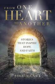 From One Heart to Another by Bill Clark