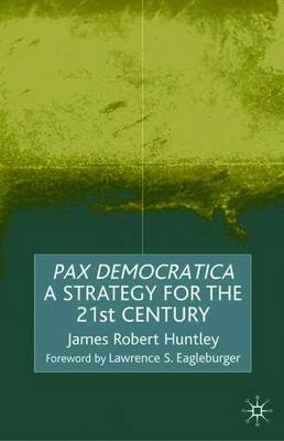 Pax Democratica by James Robert Huntley