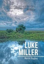 Luke Miller by Martin Hughes