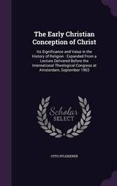 The Early Christian Conception of Christ by Otto Pfleiderer image