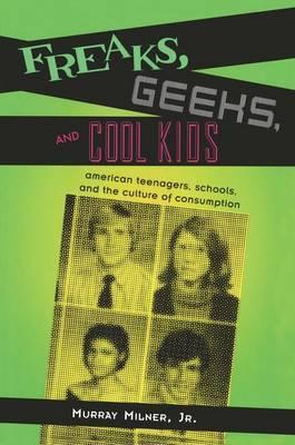 Freaks, Geeks and Cool Kids by Murray Milner