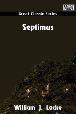 Septimus by William John Locke image