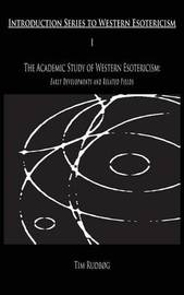 The Academic Study of Western Esotericism by Tim Rudbog