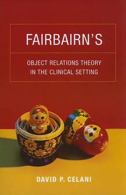 Fairbairn's Object Relations Theory in the Clinical Setting by David P. Celani image