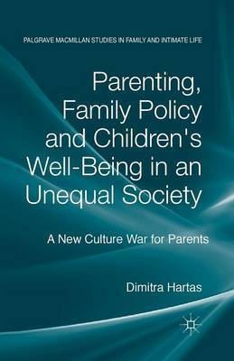 Parenting, Family Policy and Children's Well-Being in an Unequal Society by Dimitra Hartas