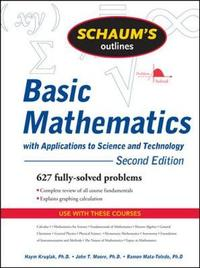 Schaum's Outline of Basic Mathematics with Applications to Science and Technology, 2ed by Haym Kruglak