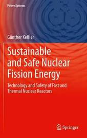 Sustainable and Safe Nuclear Fission Energy by Gunter Kessler