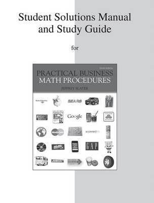 Student Solutions Manual and Study Guide to Accompany Practistudent Solutions Manual and Study Guide to Accompany Practical Business Math Procedures Cal Business Math Procedures by David Doane (OAKLAND UNIVERSITY) image