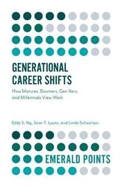 Generational Career Shifts by Eddy S. Ng