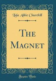 The Magnet (Classic Reprint) by Lida Abbie Churchill image