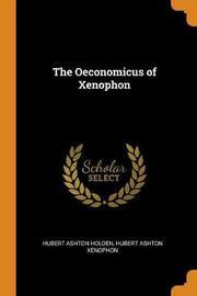 The Oeconomicus of Xenophon by Hubert Ashton Holden