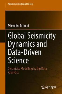 Global Seismicity Dynamics and Data-Driven Science by Mitsuhiro Toriumi