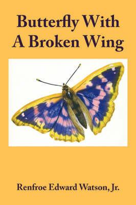 Butterfly with a Broken Wing by Renfroe Edward Watson Jr image