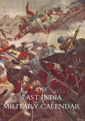 East India Military Calendar; Containing the Services of General & Field Officers of the Indian Army: v. 1 by Editor of the Royal Military Calendar image