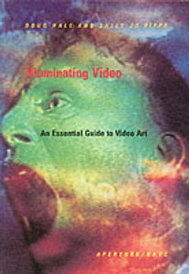 Illuminating Video: An Essential Guide to Video Art image